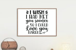 I Wish I Had Met You Sooner | Farmhouse Graphic Illustrations By VectorEnvy 1