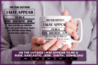 Print on Demand: On the Outside  I Rude Sarcastic Shirts Graphic Crafts By merchroll