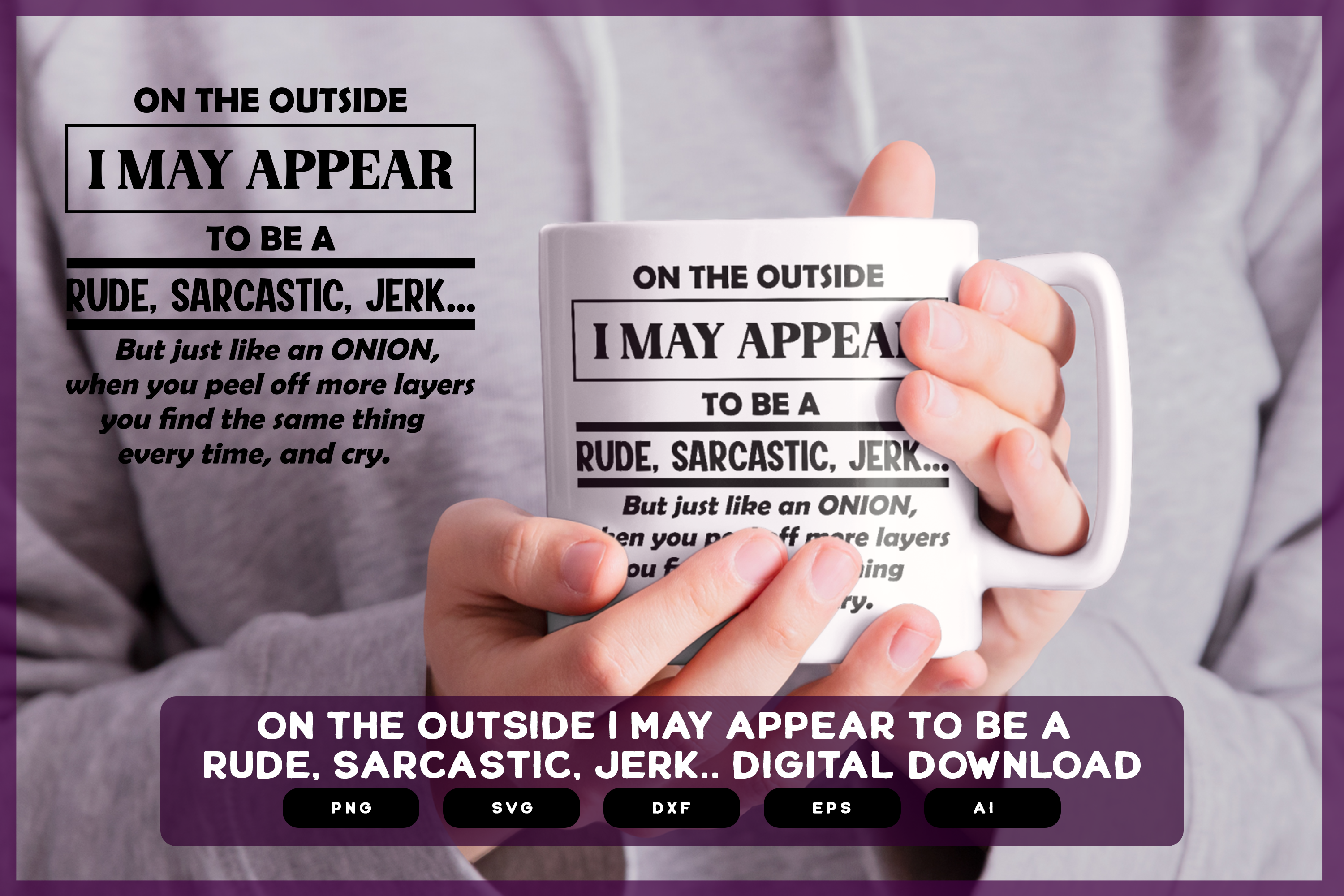 On the Outside I Rude Sarcastic Shirts SVG File
