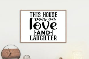 This House Runs on Love and Laughter Svg Graphic Illustrations By VectorEnvy 1