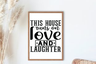 This House Runs on Love and Laughter Svg Graphic Illustrations By VectorEnvy 2