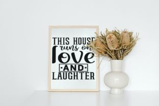 This House Runs on Love and Laughter Svg Graphic Illustrations By VectorEnvy 3