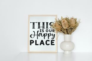 This is Our Happy Place   Farmhouse Svg Graphic Illustrations By VectorEnvy 3