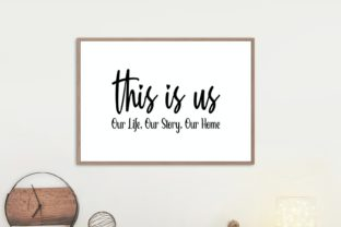This is Us Our Life Our Story Our Home Graphic Illustrations By VectorEnvy 1
