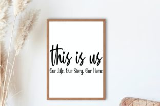 This is Us Our Life Our Story Our Home Graphic Illustrations By VectorEnvy 2