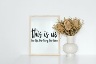 This is Us Our Life Our Story Our Home Graphic Illustrations By VectorEnvy 3