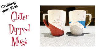 Crafting with Kids: Glitter-Dipped Mugs