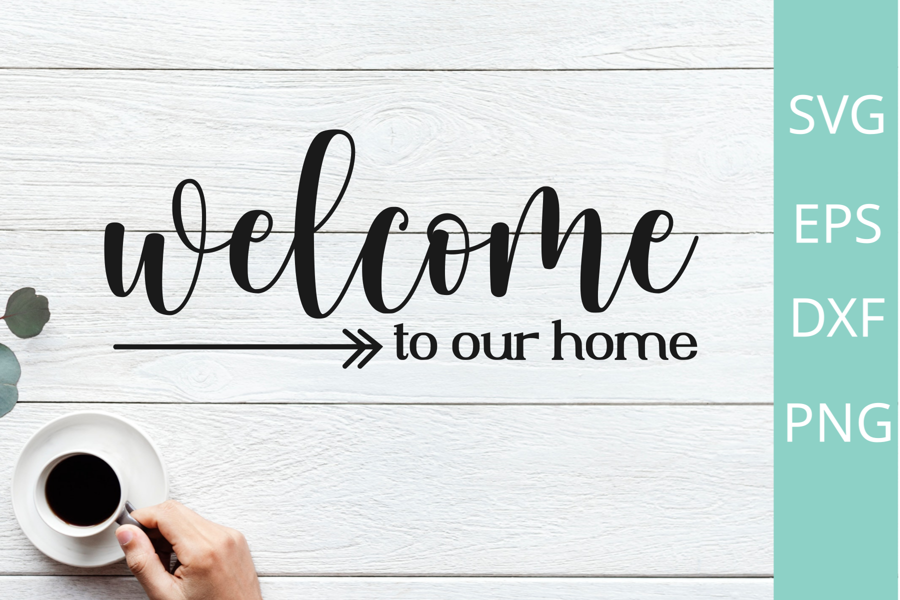 Farmhouse Sign Welcome to Our Home Svg SVG File