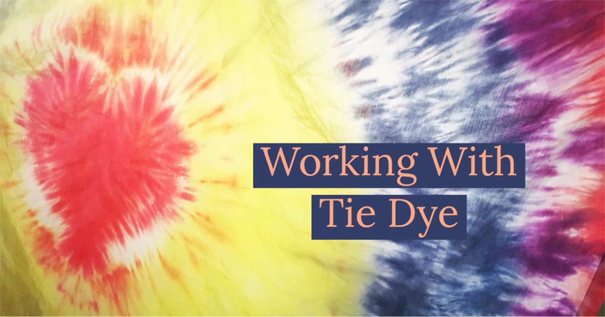 Working With Tie-Dye