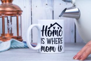 Home is Where Mom is   Mother's Svg Graphic Illustrations By VectorEnvy
