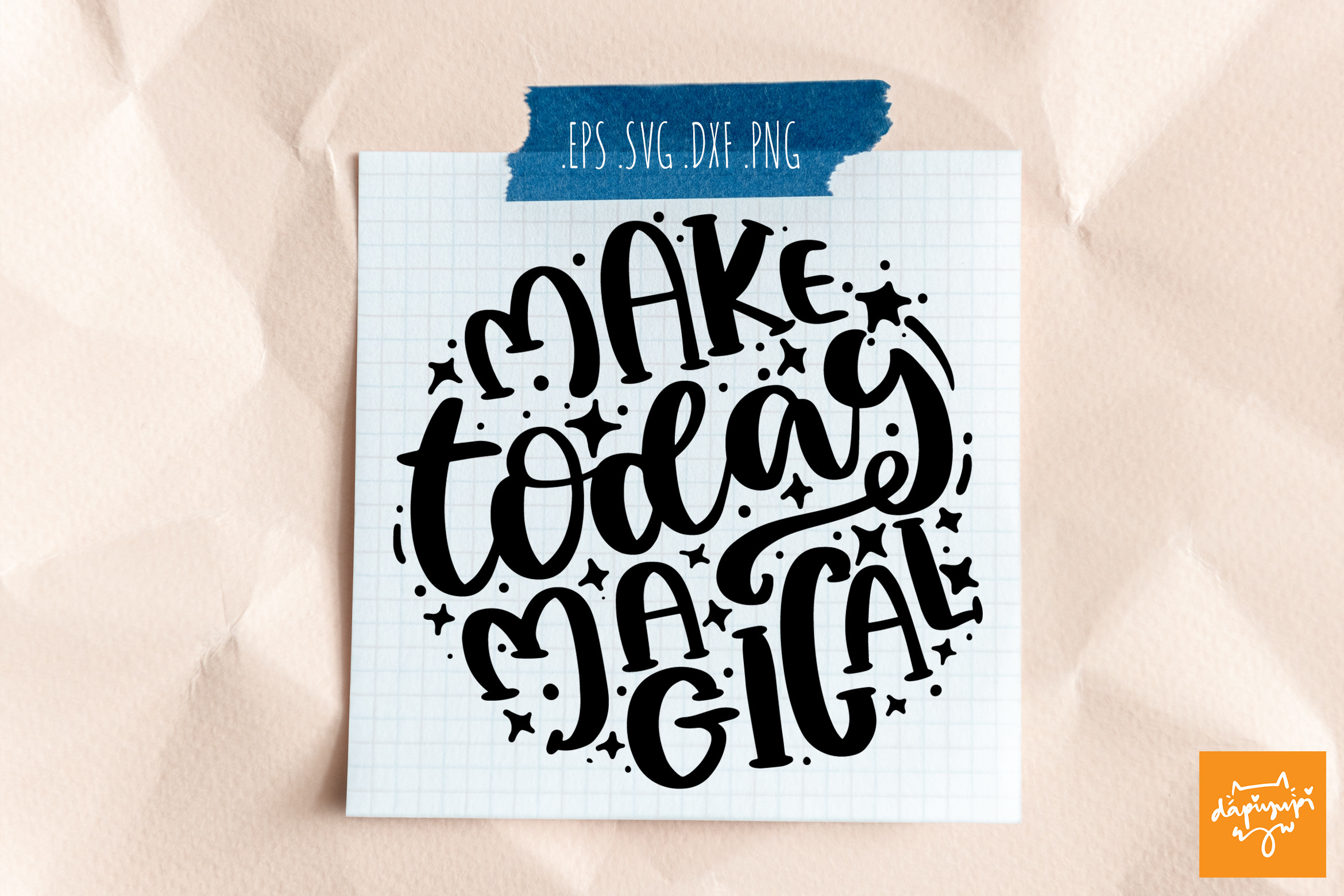 Motivational Quotes Make Today Magical SVG File