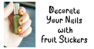 Decorate Your Nails with Fruit Stickers