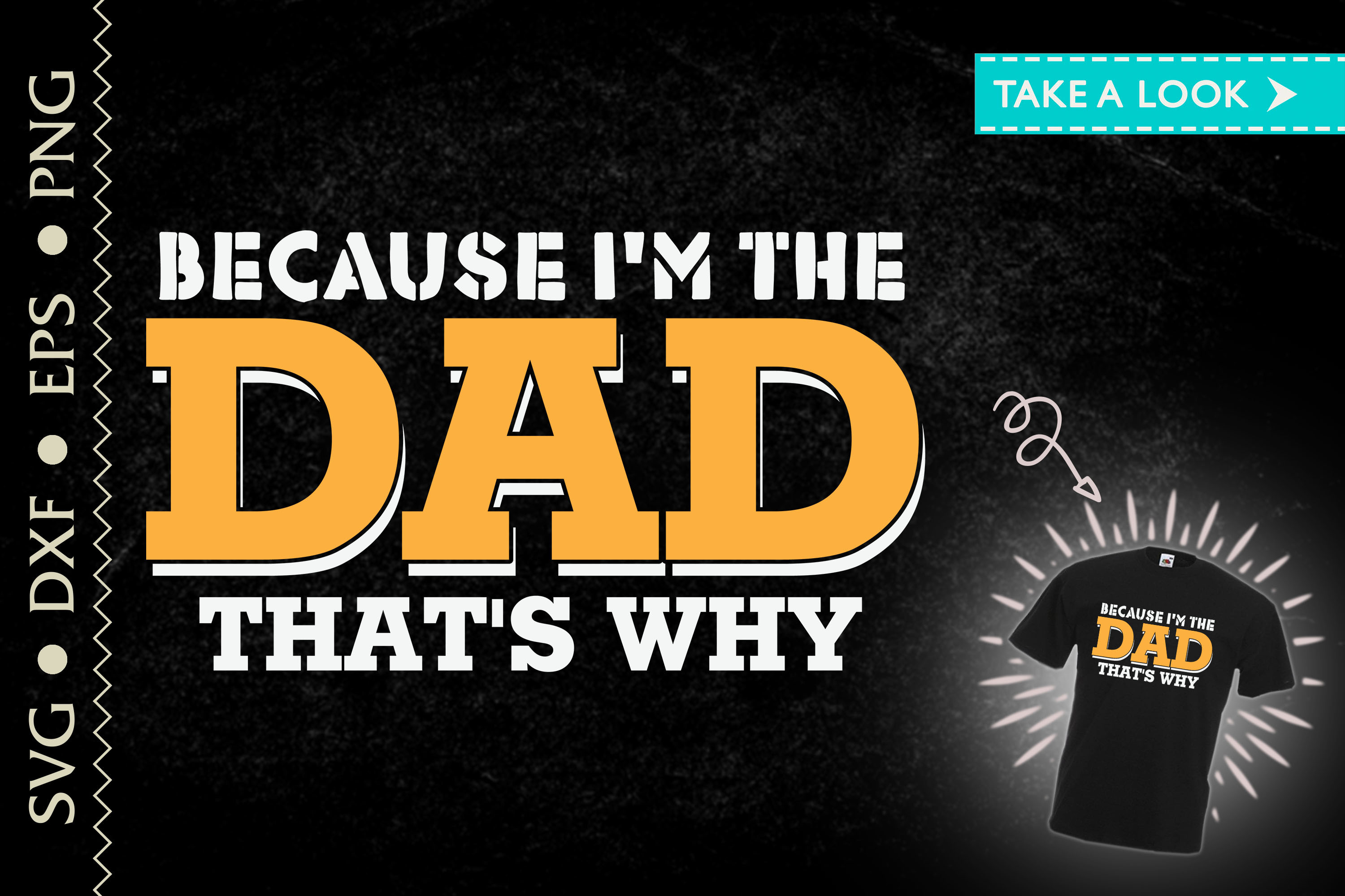 Because I'm the Dad That's Why Father SVG File
