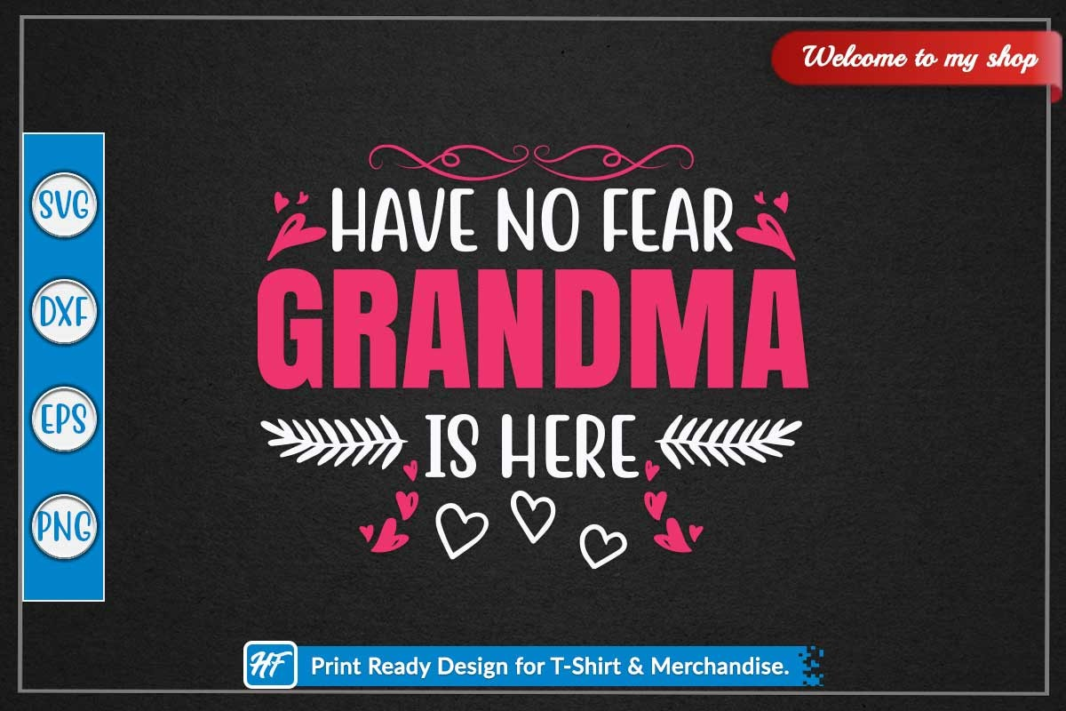Have No Fear Grandma is Here SVG File