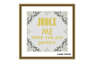 Print on Demand: Judge Me when You Are Perfect Funny Graphic Cross Stitch Patterns By Tango Stitch