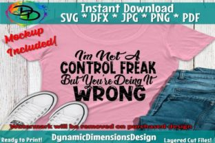 Print on Demand: Not a Control Freak but You're Doing It Wrong Graphic Print Templates By dynamicdimensions