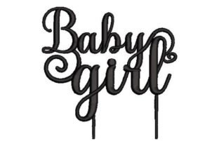 Baby Girl Cake Topper Babies & Kids Quotes Embroidery Design By Embroidery Designs