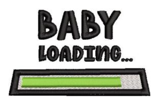 Baby Loading Babies & Kids Quotes Embroidery Design By Embroidery Designs