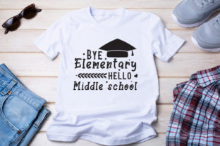 Bye Elementary Hello Middle School Graphic Print Templates By Typo Creaty