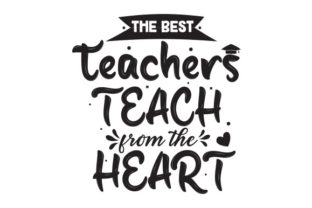 The Best Teachers Teach from the Heart Graphic Print Templates By Typo Creaty