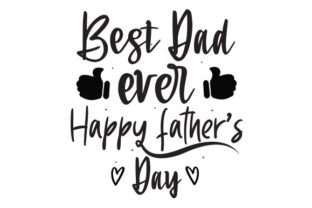 BEST DAD EVER HAPPY FATHER'S DAY Graphic Print Templates By Typo Creaty