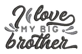 I Love My Big Brother Relatives Embroidery Design By Embroidery Designs