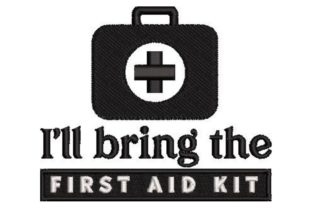 I'll Bring the First Aid Kit Anniversary Embroidery Design By Embroidery Designs
