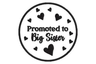 Promoted to Big Sister Relatives Embroidery Design By Embroidery Designs