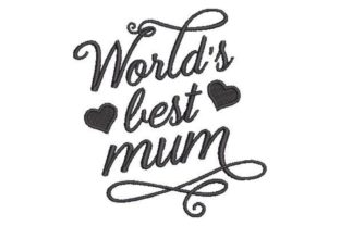 Worlds Best Mum Mother Embroidery Design By Embroidery Designs