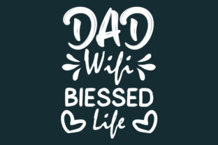 Dad Wife Biessed Life Graphic Print Templates By Typo Creaty