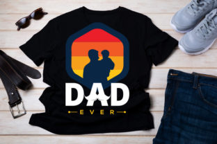 Dad Ever T Shirt Graphic Print Templates By Typo Creaty