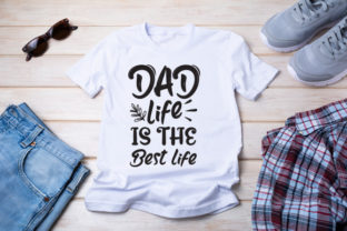 Dad Life is the Best Life T Shirt Graphic Print Templates By Typo Creaty