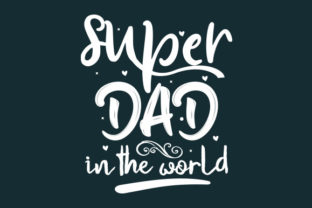 Super Dad in the World Graphic Print Templates By Typo Creaty