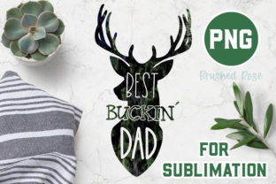 Dad Sublimation| Best Buckin Dad PNG | Graphic Illustrations By Brushed Rose 1