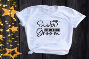 Sister of the Groom Svg | Wedding Svg Graphic Illustrations By VectorEnvy