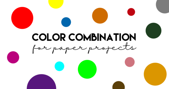Color Combination for your Paper Projects