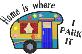 Print on Demand: Home is Where I Park It - Van Life Travel & Season Embroidery Design By Dizzy Embroidery Designs