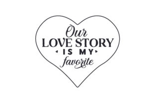 Our Love Story is My Favorite Anniversary Craft Cut File By Creative Fabrica Crafts