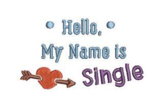 Hello My Name is Single Bachelor Embroidery Design By Embroidery Designs
