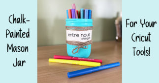 Chalk-Painted Mason Jars for Your Cricut Tools