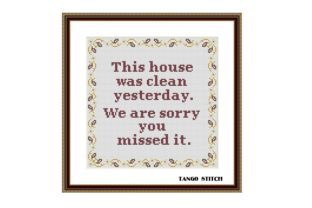 Print on Demand: This House Was Clean Yesterday Funny Graphic Cross Stitch Patterns By Tango Stitch