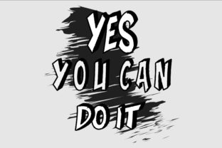 Yes You Can Do It Graphic Print Templates By Ador Hasan