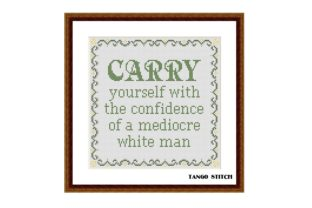 Print on Demand: Carry Yourself Funny Sassy Sarcastic Graphic Cross Stitch Patterns By Tango Stitch