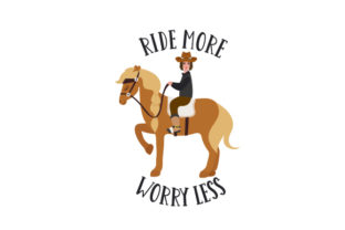 Ride More Worry Less Cowgirl Craft Cut File By Creative Fabrica Crafts 1