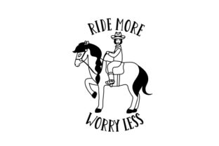 Ride More Worry Less Cowgirl Craft Cut File By Creative Fabrica Crafts 2