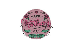 Happy Mothers Day Mother's Day Embroidery Design By DigitEMB