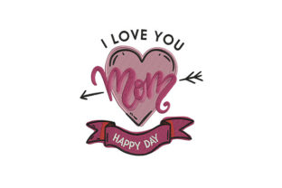 I Love You Mom Mother's Day Embroidery Design By DigitEMB