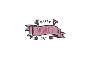Mothers Flowers Banner Mother's Day Embroidery Design By DigitEMB