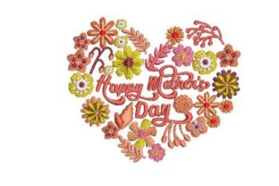 Happy Mother's Day Floral Heart Mother's Day Embroidery Design By Embroidery Designs