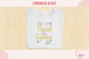 Need Space Travel Quotes Embroidery Design By carasembor 1